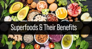 What Are Superfoods? List Of Superfoods With Their Health Benefits