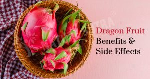 Dragon Fruits: Facts, Nutrition, Health Benefits and Side Effects