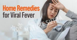 Home Remedies For Viral Fever: Reduce Fever Naturally