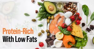17 High Protein Rich Diet Foods with Low Fat That You Can Eat Daily