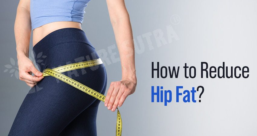 How To Lose Hip Fat? With and Without Exercise