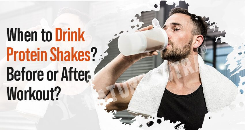 When to Drink Protein Shakes? Before or After Workout?
